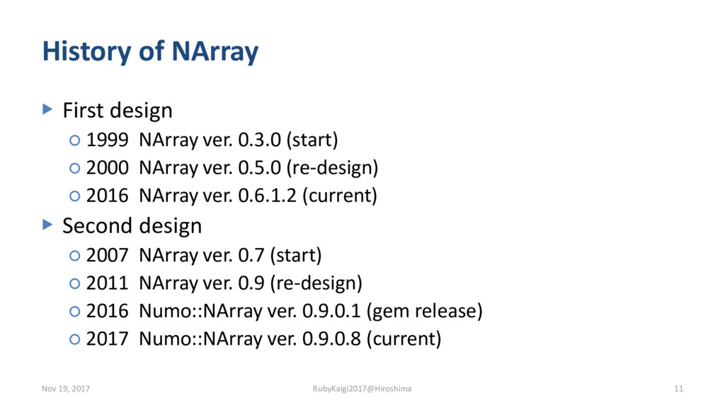 History of NArray ▶ First design ○ 1999 NArray ...