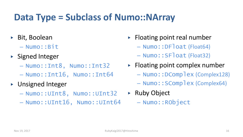 Data Type = Subclass of Numo::NArray ▶ Bit, Boo...