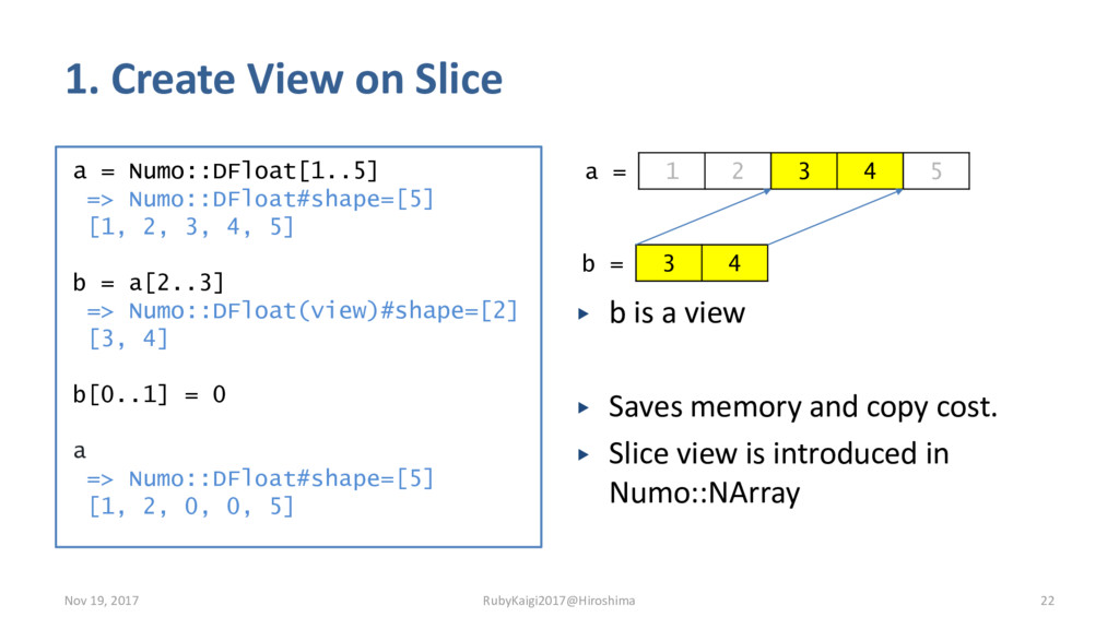 1. Create View on Slice a = Numo::DFloat[1..5] ...