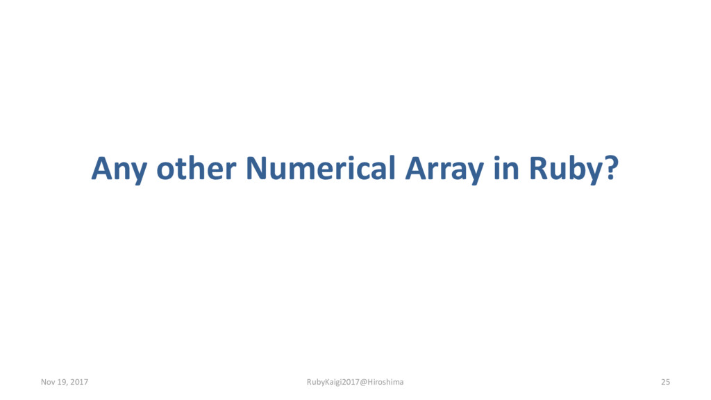 Any other Numerical Array in Ruby? Nov 19, 2017...