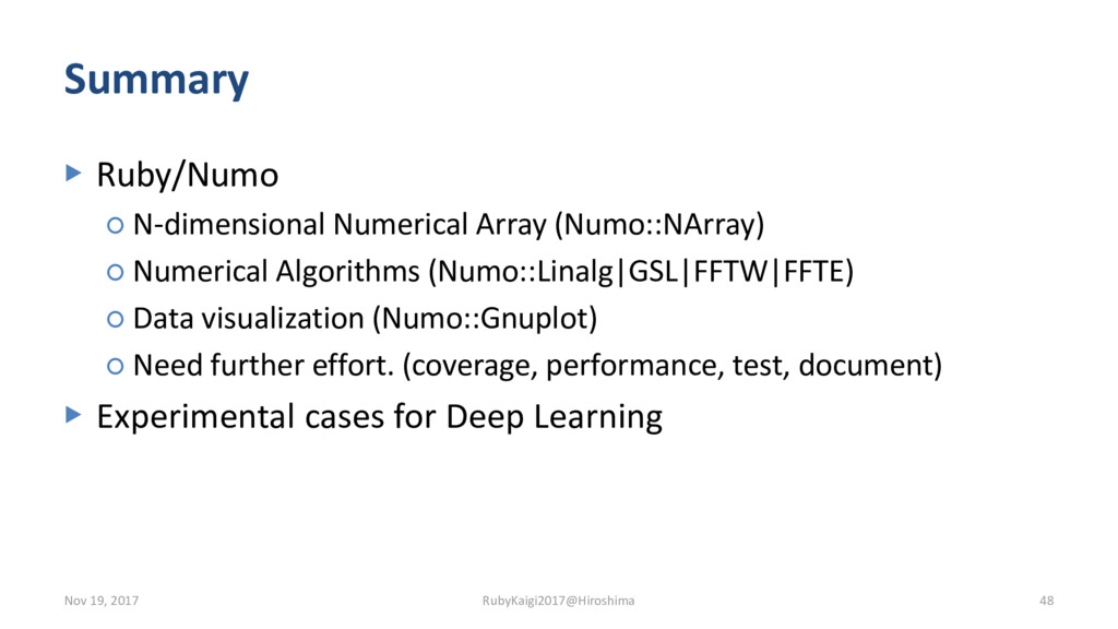 Summary ▶ Ruby/Numo ○ N-dimensional Numerical A...