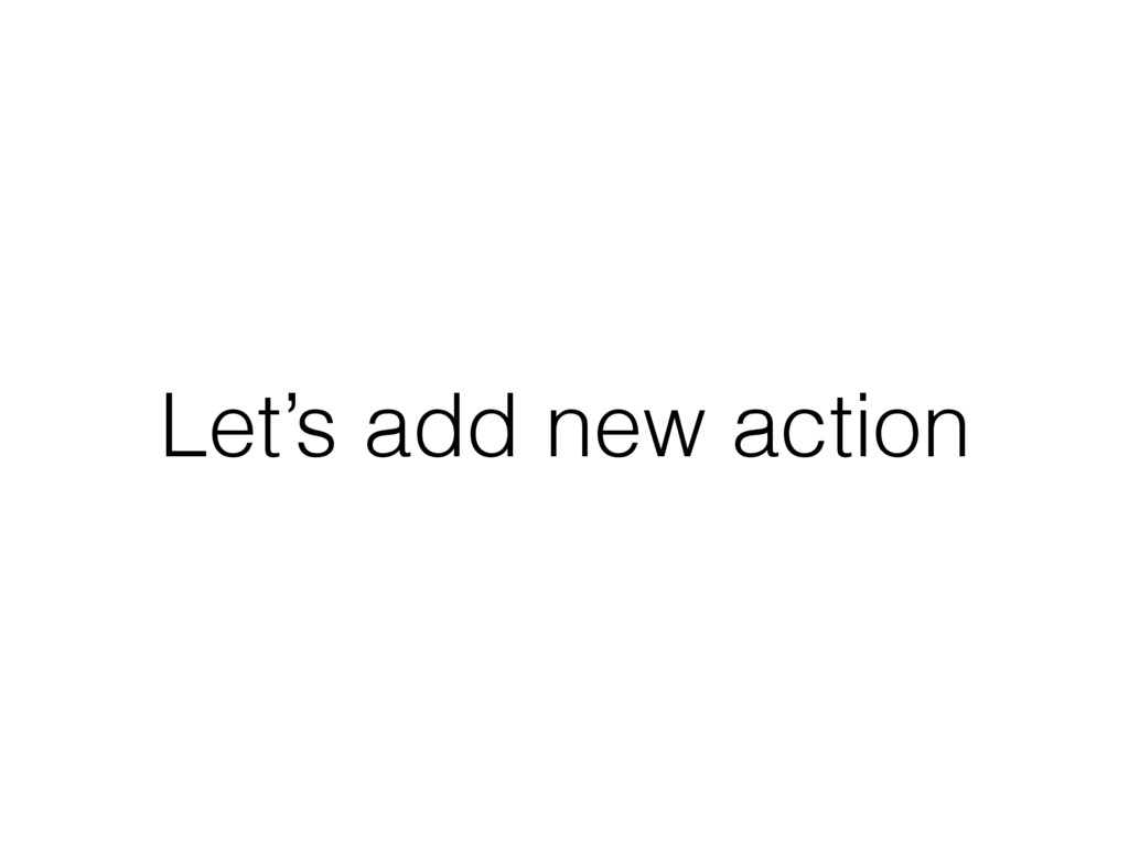 Let's add new action