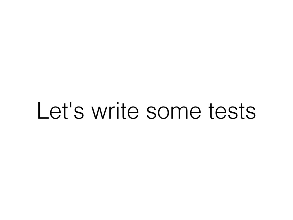 Let's write some tests