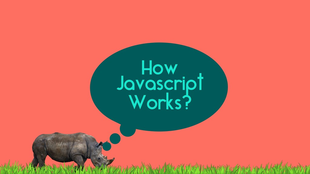How Javascript Works?