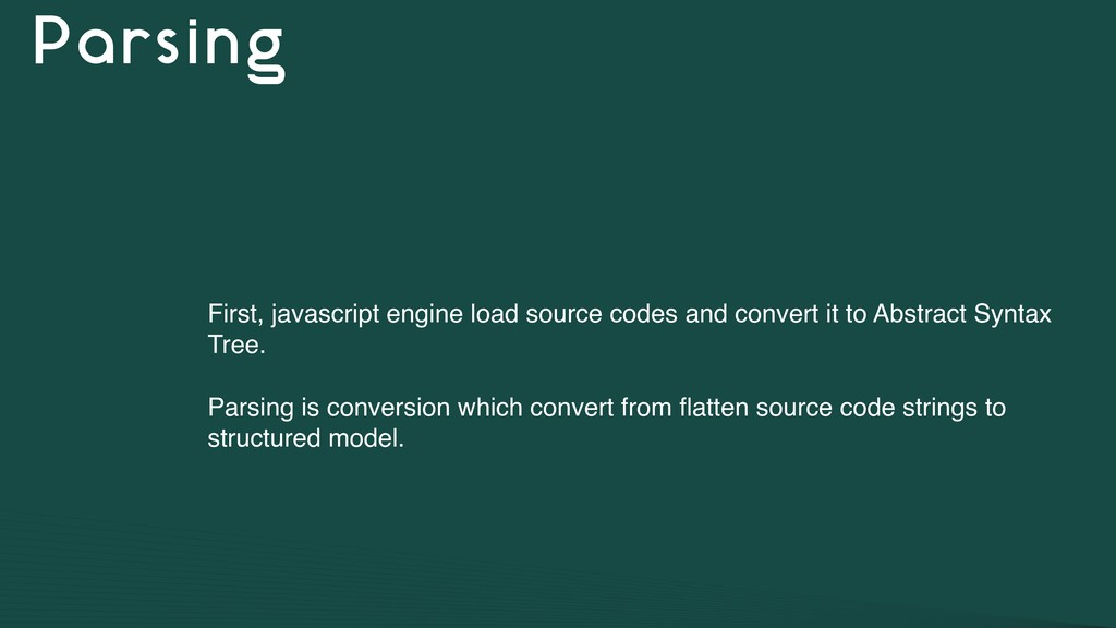 Parsing First, javascript engine load source co...