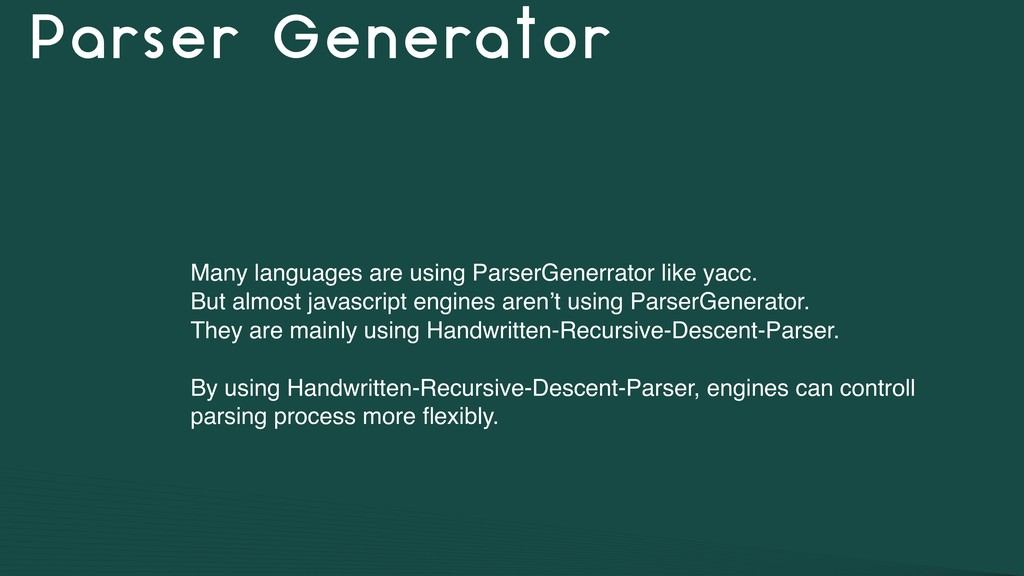 Parser Generator Many languages are using Parse...
