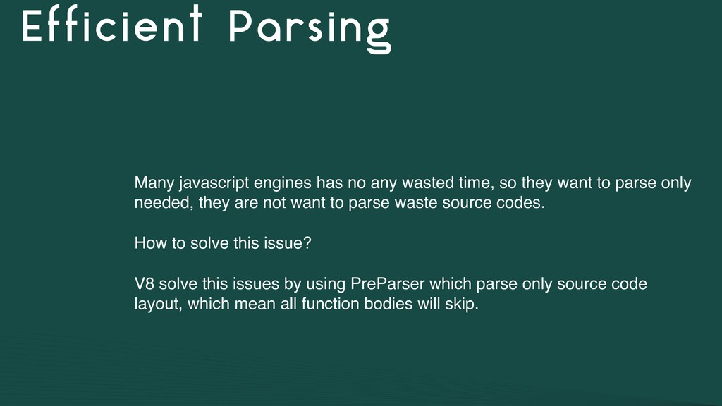 Efficient Parsing Many javascript engines has n...