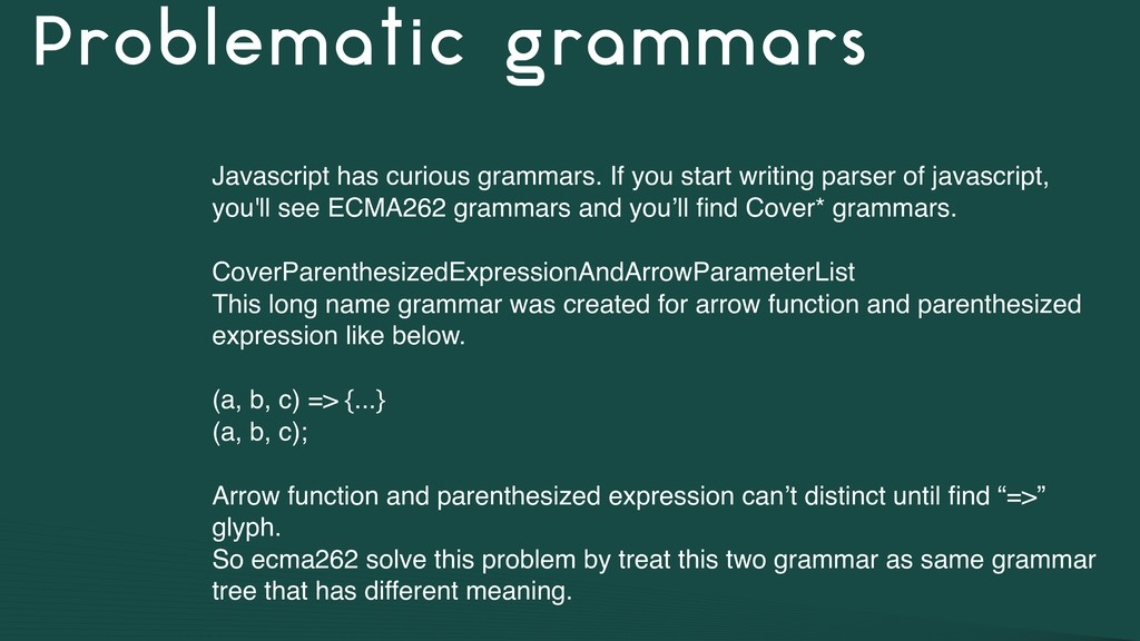 Problematic grammars Javascript has curious gra...