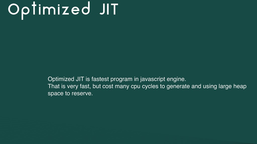 Optimized JIT Optimized JIT is fastest program ...