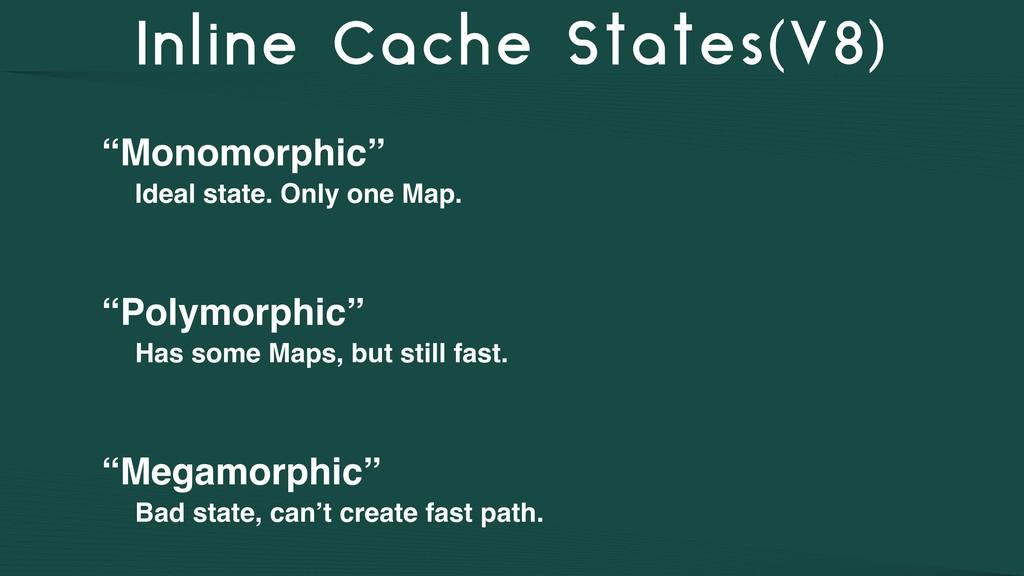 "Inline Cache States(V8) ""Monomorphic"" Ideal sta..."