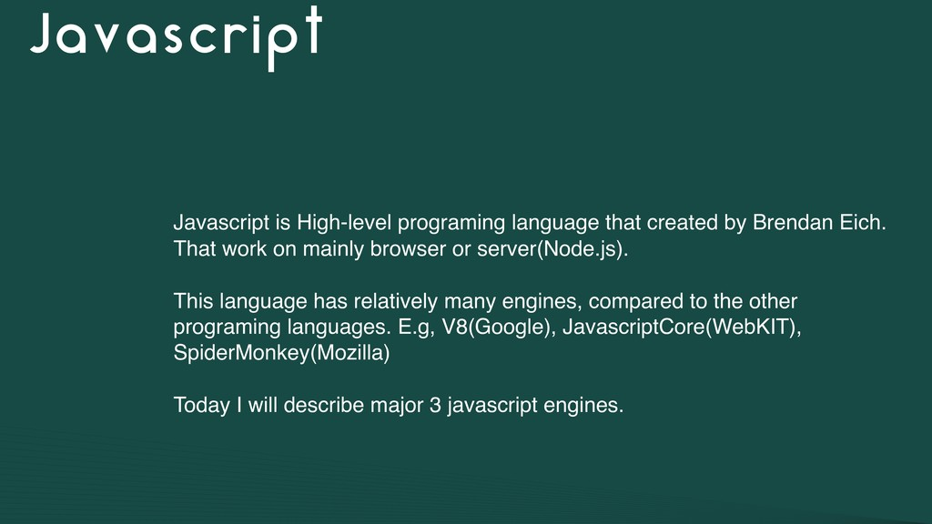 Javascript Javascript is High-level programing ...