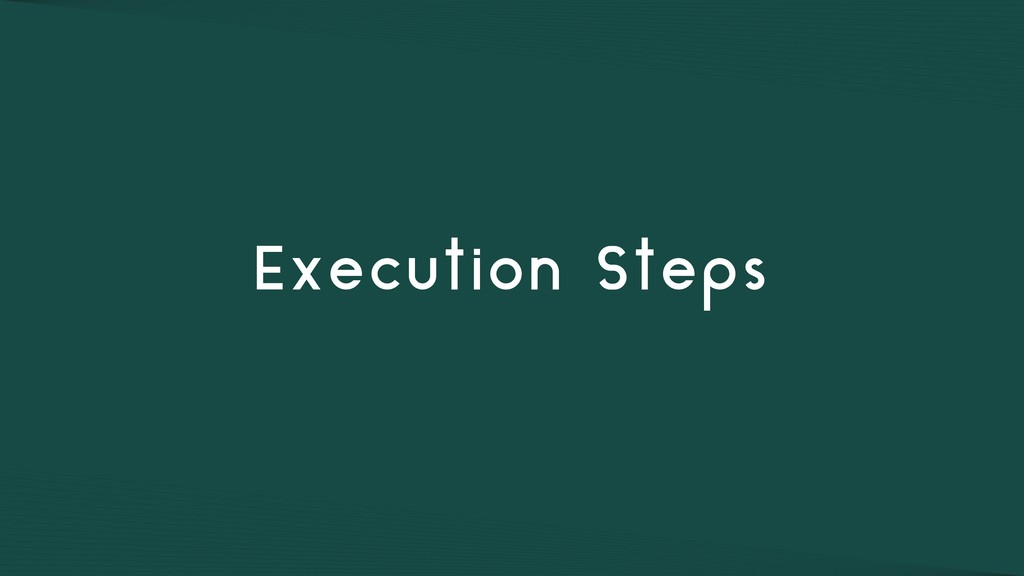 Execution Steps