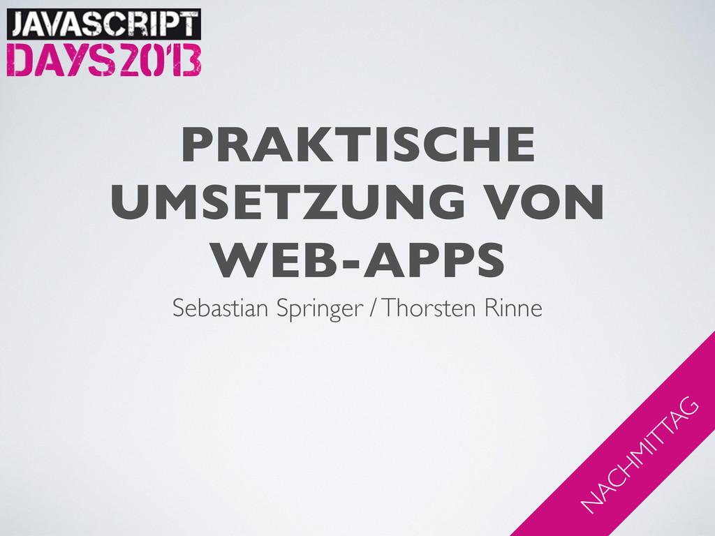 PRAKTISCHE UMSETZUNG VON WEB-APPS Sebastian Spr...