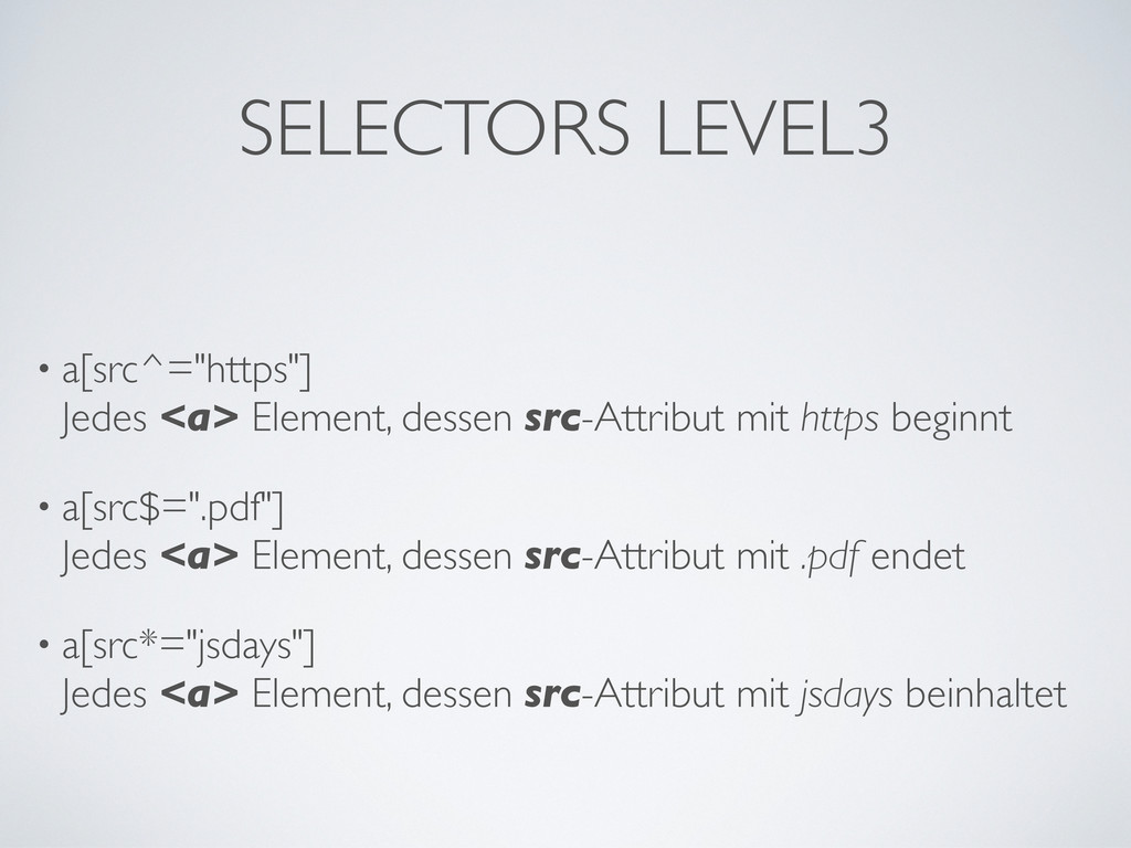 """SELECTORS LEVEL3 • a[src^=""""https""""] Jedes <a> El..."""