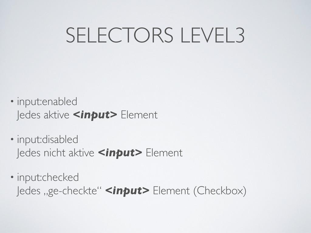 SELECTORS LEVEL3 • input:enabled Jedes aktive <...