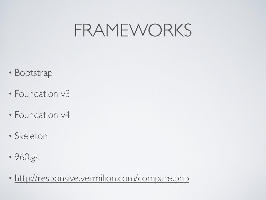 FRAMEWORKS • Bootstrap • Foundation v3 • Founda...