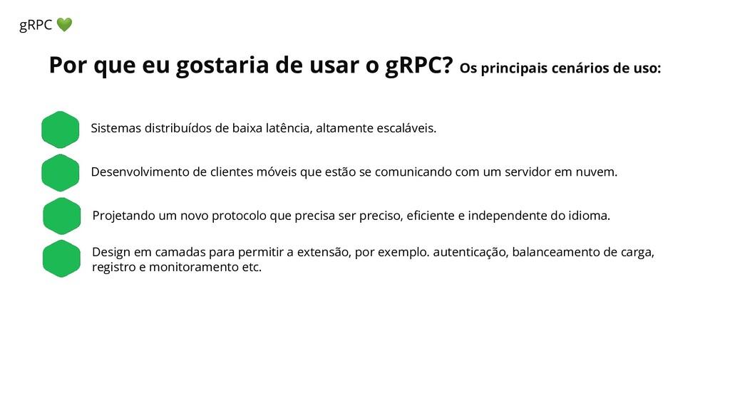 Por que eu gostaria de usar o gRPC? Os principa...