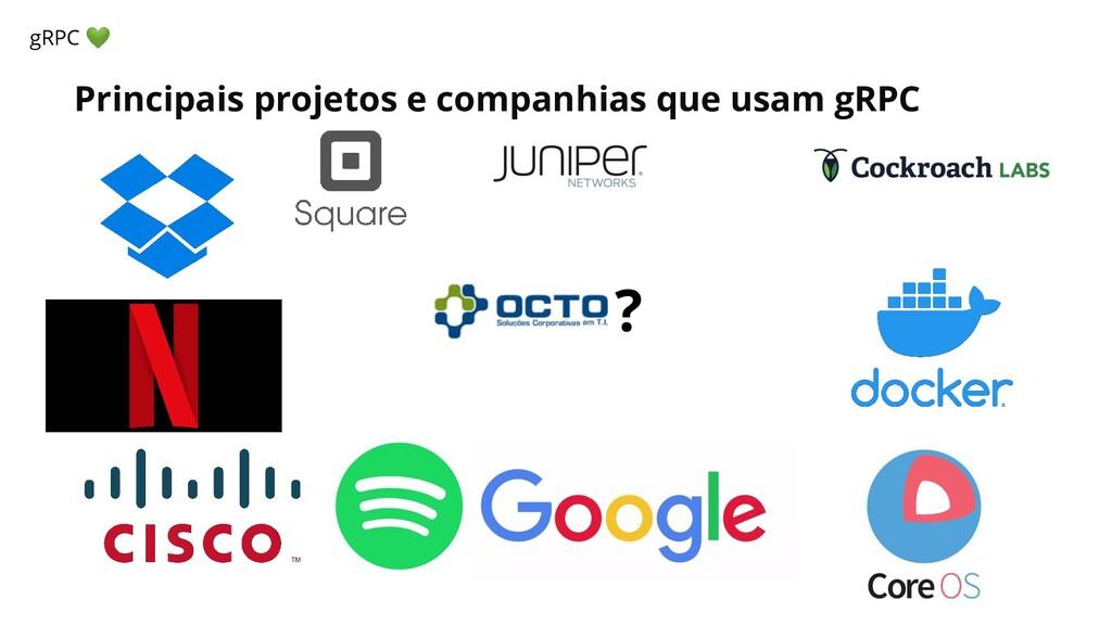 Principais projetos e companhias que usam gRPC ...