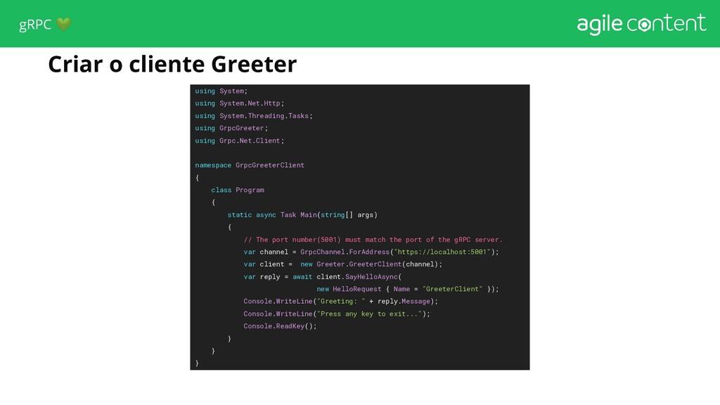 Criar o cliente Greeter using System; using Sys...