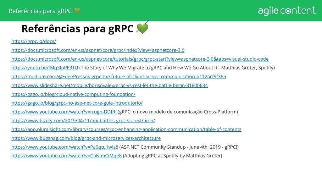 Referências para gRPC  https://grpc.io/docs/ ht...