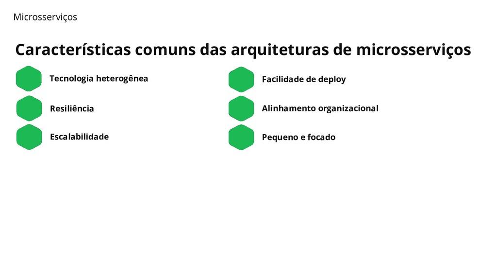 Características comuns das arquiteturas de micr...