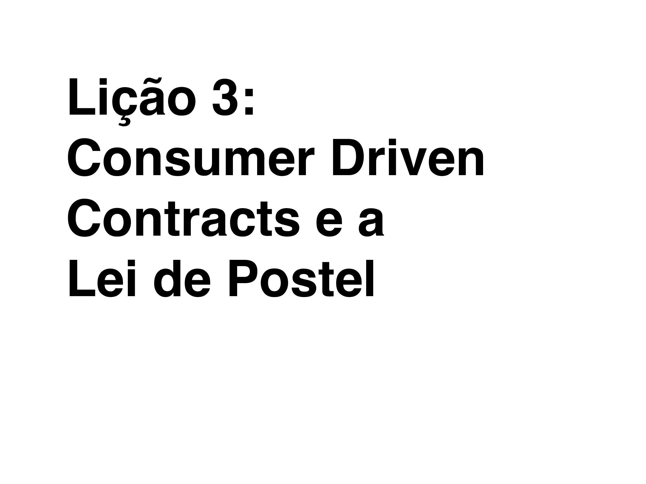 Lição 3: Consumer Driven Contracts e a Lei de P...