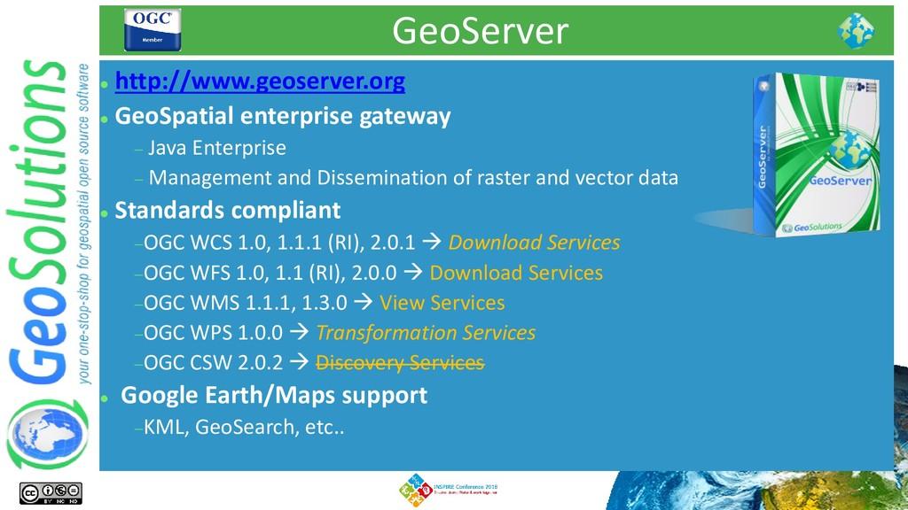 GeoServer ⚫ http://www.geoserver.org ⚫ GeoSpati...