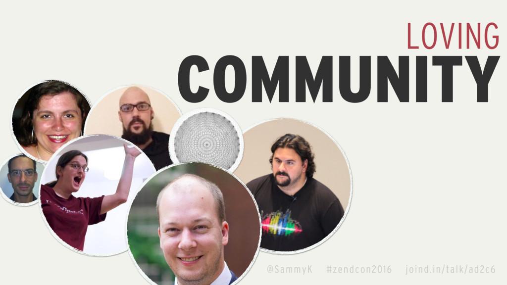 COMMUNITY LOVING @SammyK #zendcon2016 joind.in/...