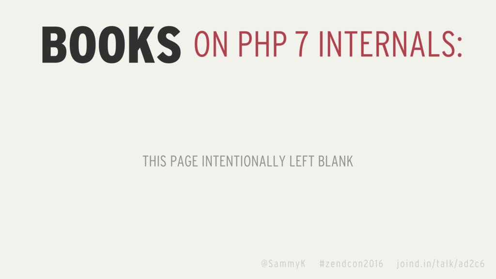 BOOKS ON PHP 7 INTERNALS: @SammyK #zendcon2016 ...