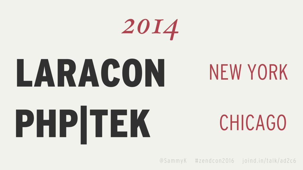 LARACON 2014 NEW YORK PHP|TEK CHICAGO @SammyK #...