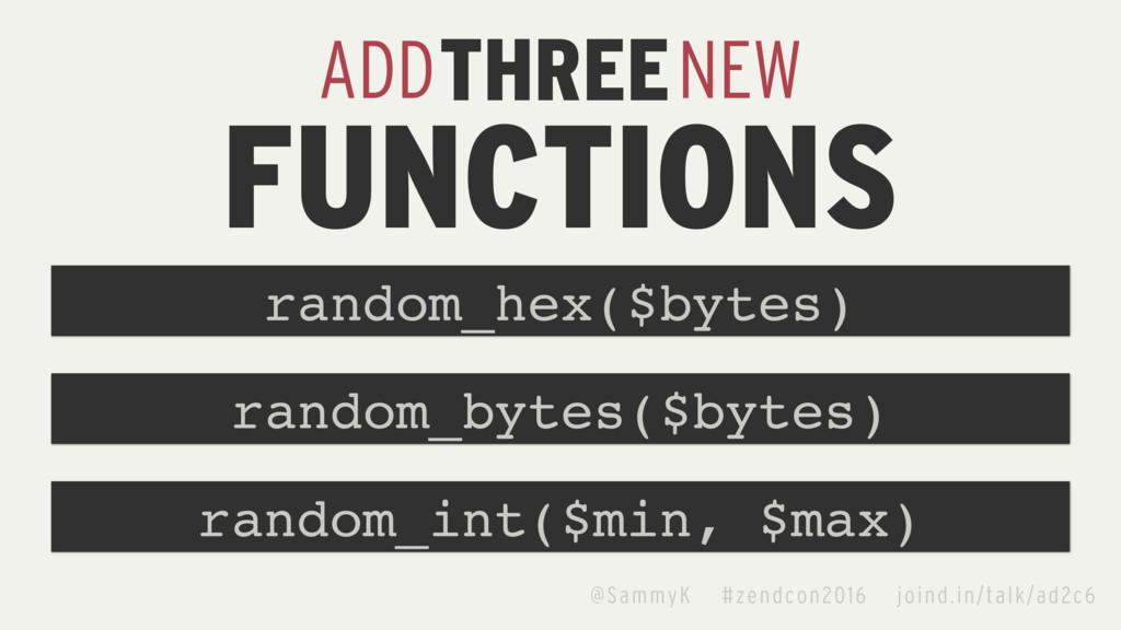 THREE ADD NEW FUNCTIONS random_int($min, $max) ...