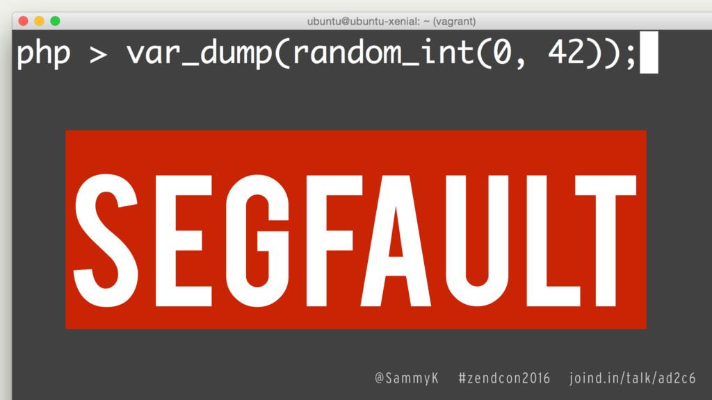 segfault @SammyK #zendcon2016 joind.in/talk/ad2...