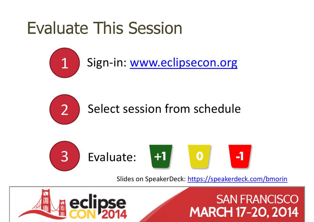 http://heads-project.eu EclipseCon 2014 Evaluat...