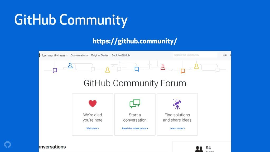 GitHub Community https://github.community/