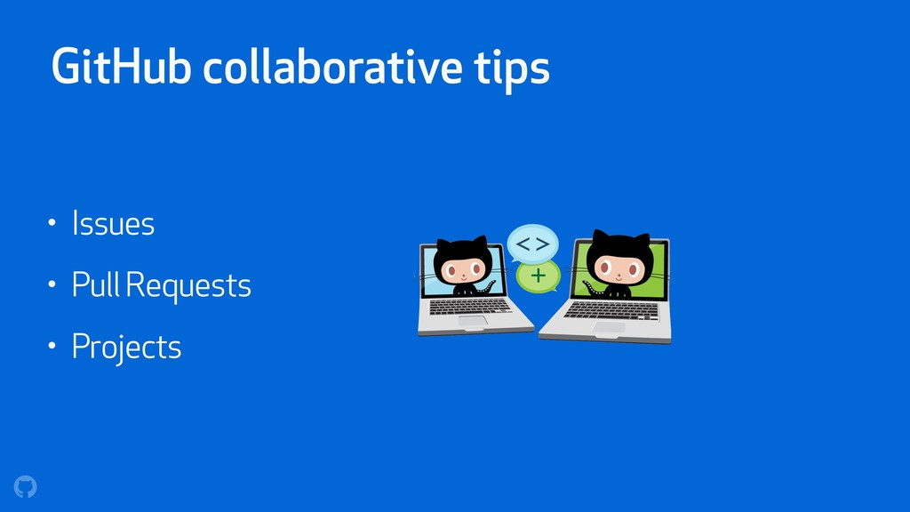 GitHub collaborative tips • Issues • Pull Reque...