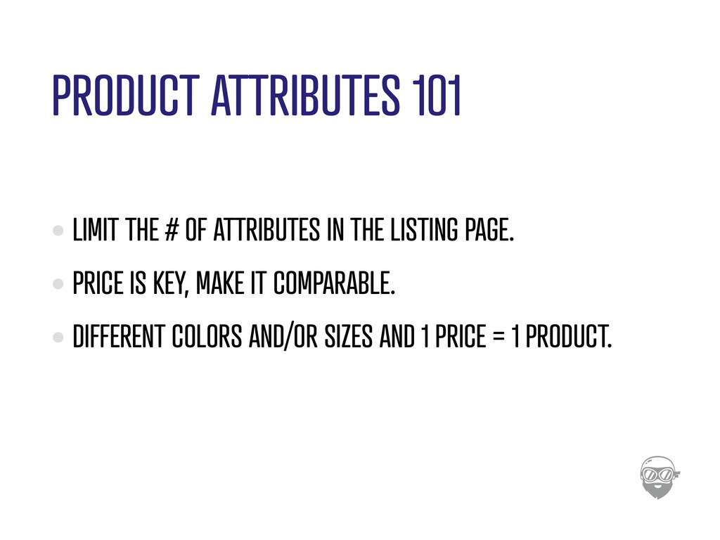 PRODUCT ATTRIBUTES 101 LIMIT THE # OF ATTRIBUTE...