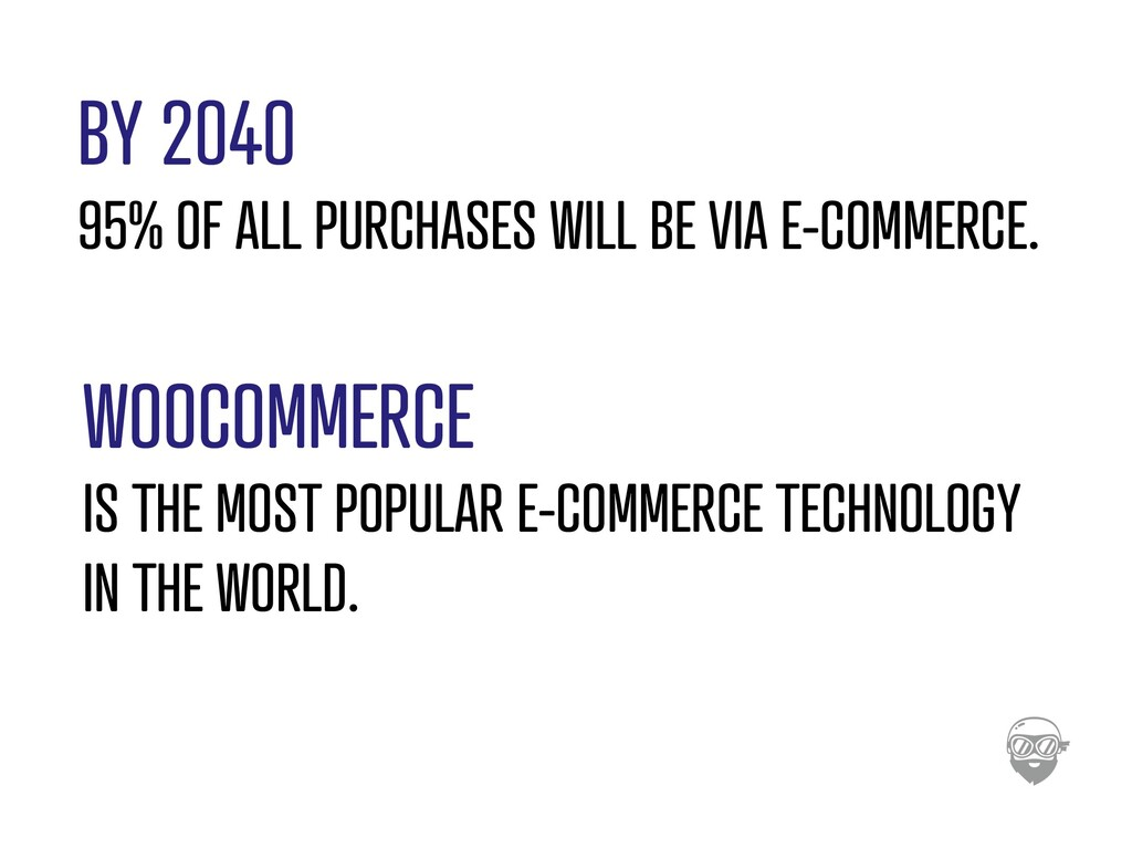 BY 2040 95% OF ALL PURCHASES WILL BE VIA E-COMM...