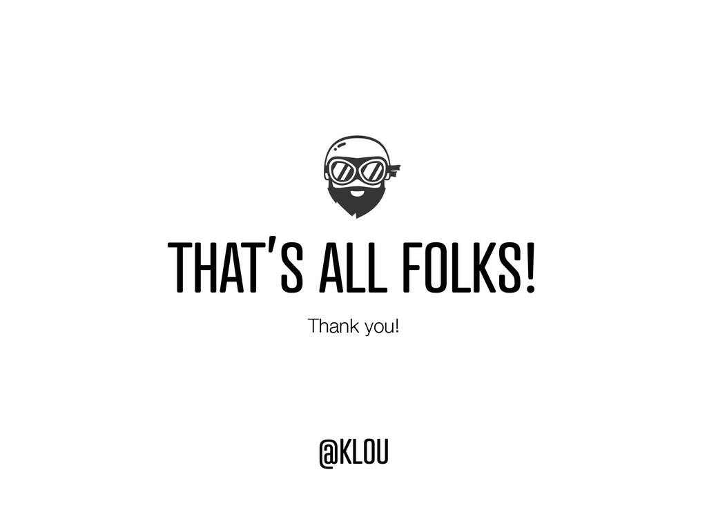 THAT'S ALL FOLKS! @KLOU Thank you!