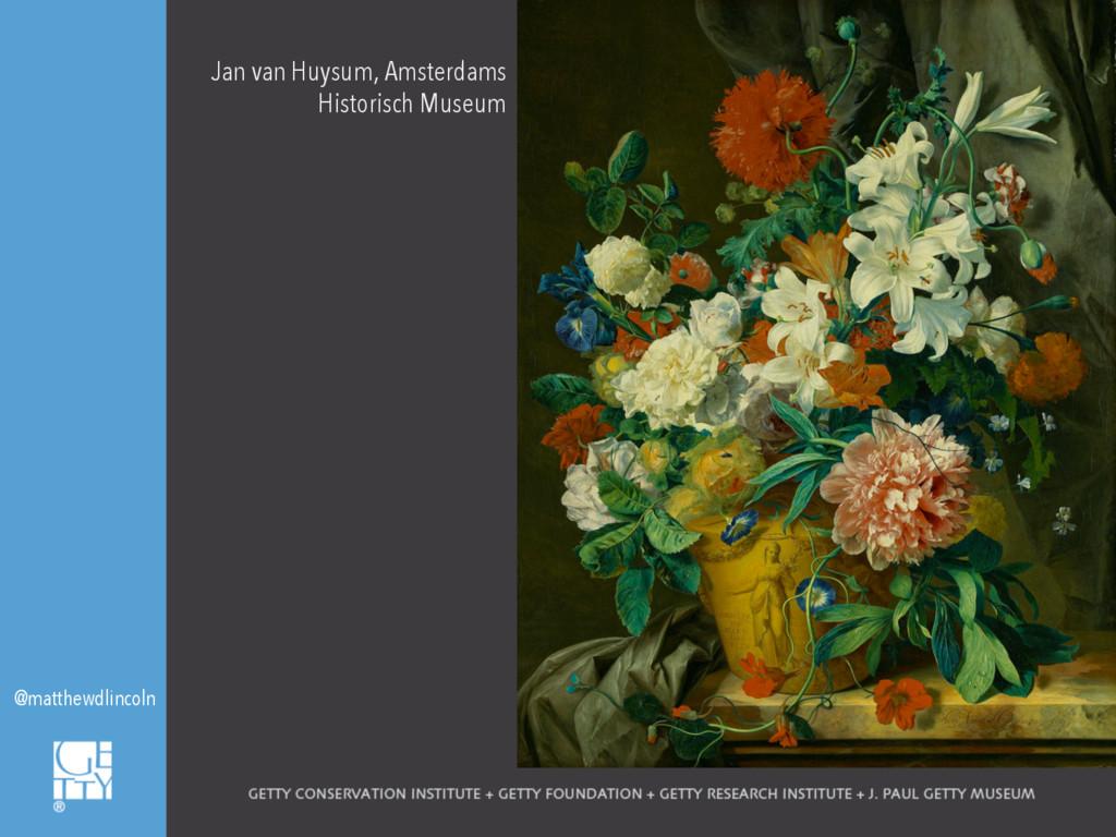 Jan van Huysum, Amsterdams Historisch Museum @m...