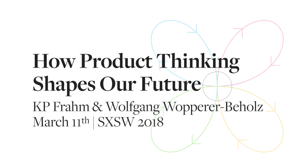 How Product Thinking Shapes Our Future KP Frahm...