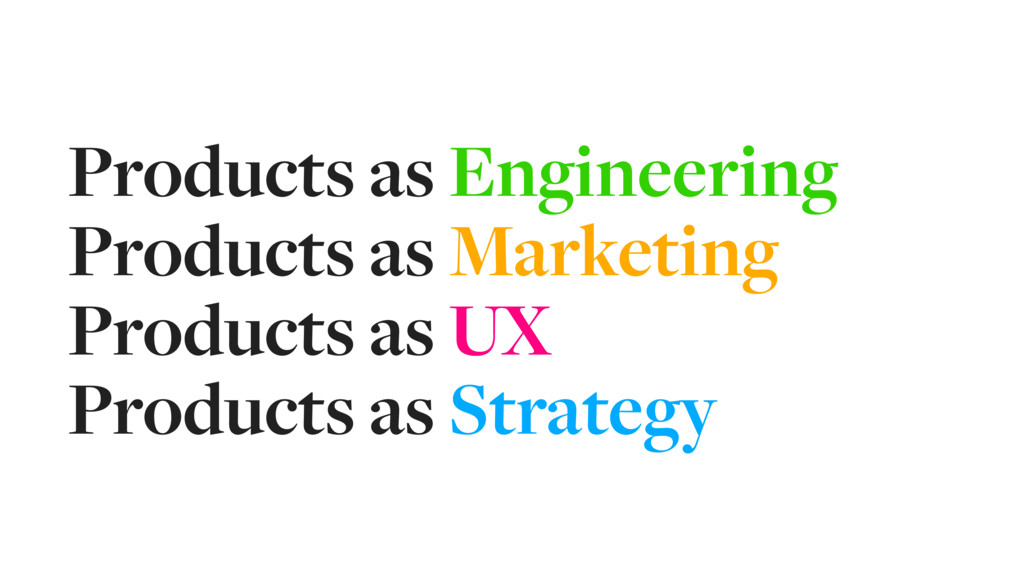 Products as Engineering Products as Marketing P...