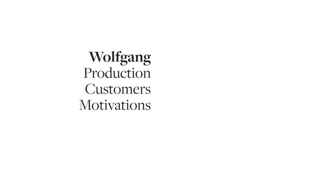 Wolfgang Production Customers Motivations