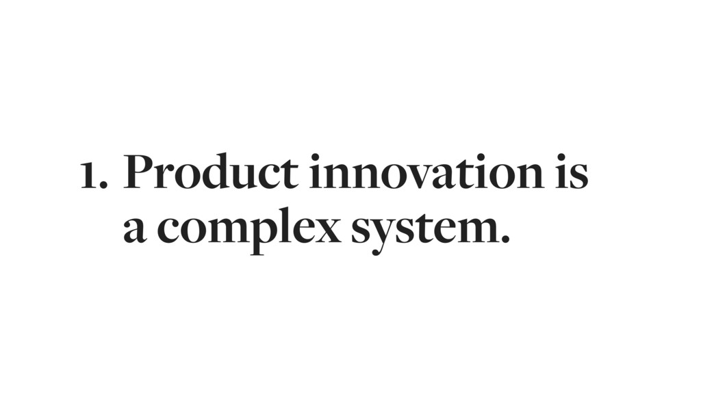 1. Product innovation is 