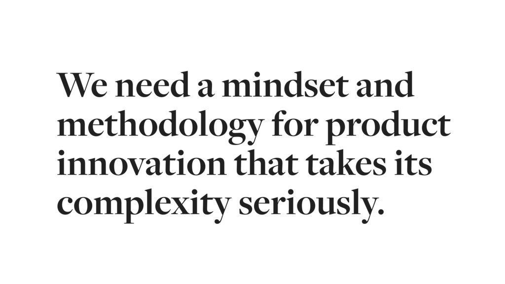 We need a mindset and methodology for product i...