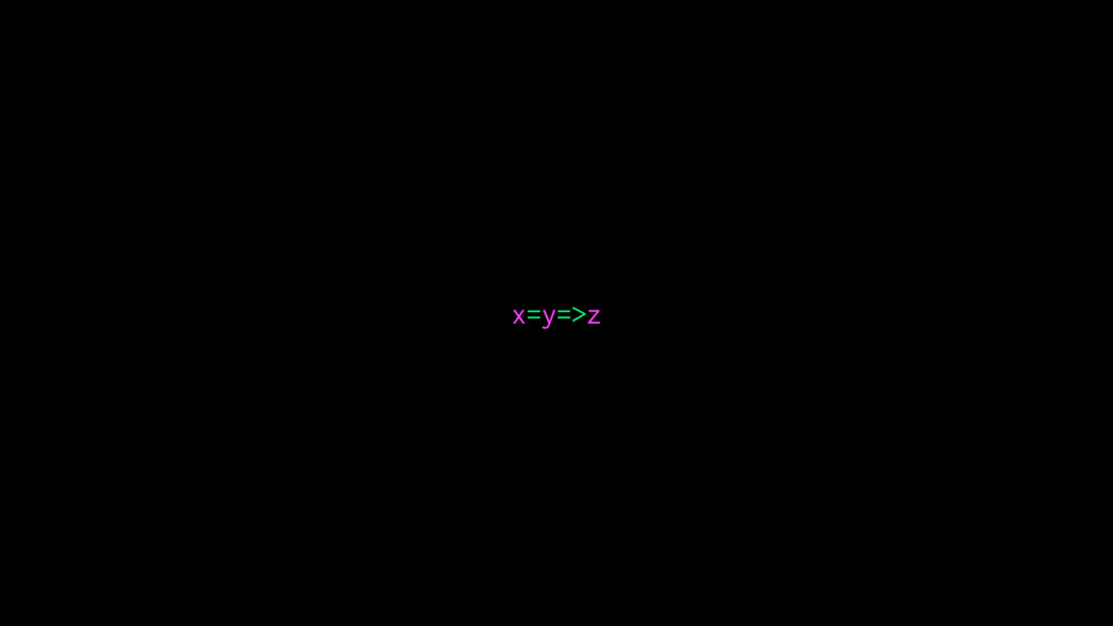 x=y=>z