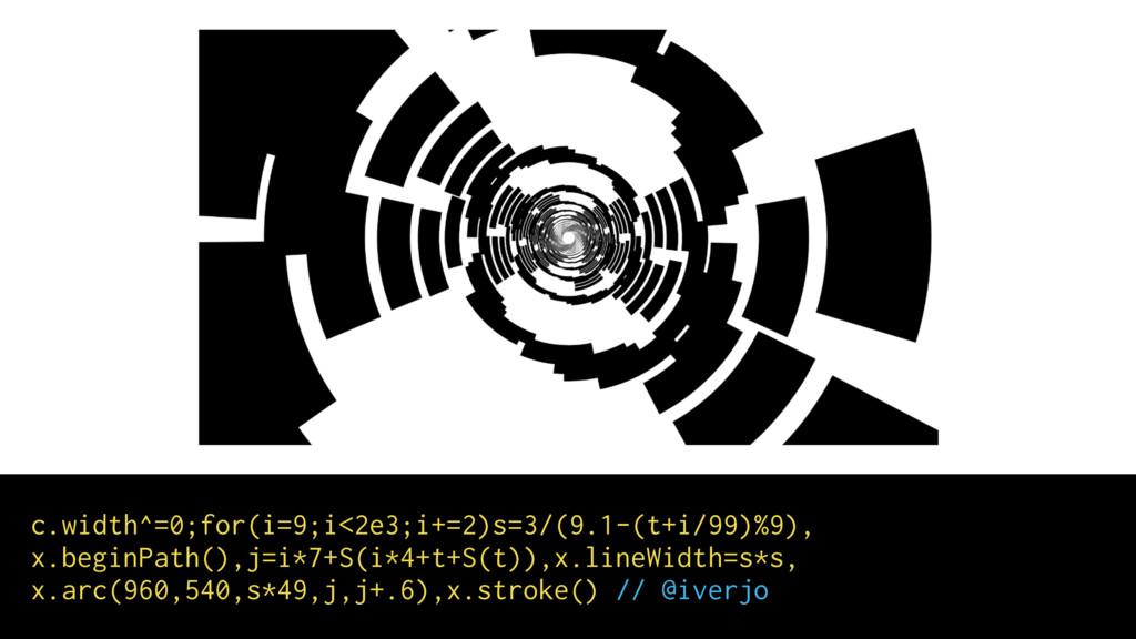 c.width^=0;for(i=9;i<2e3;i+=2)s=3/(9.1-(t+i/99)...