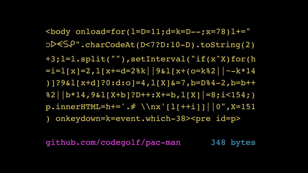 """<body onload=for(l=D=11;d=k=D--;x=78)l+="""" ၁ᐅᗕᔕᕵ..."""