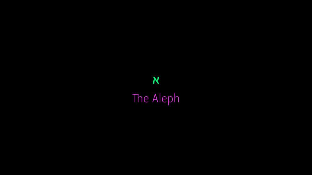 א The Aleph