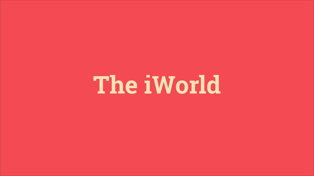 The iWorld