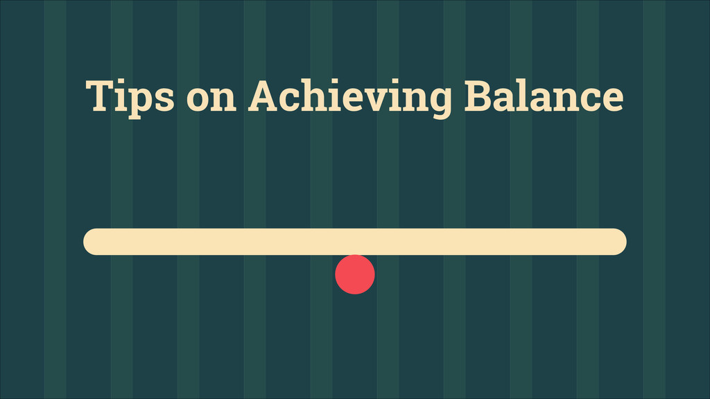 Tips on Achieving Balance